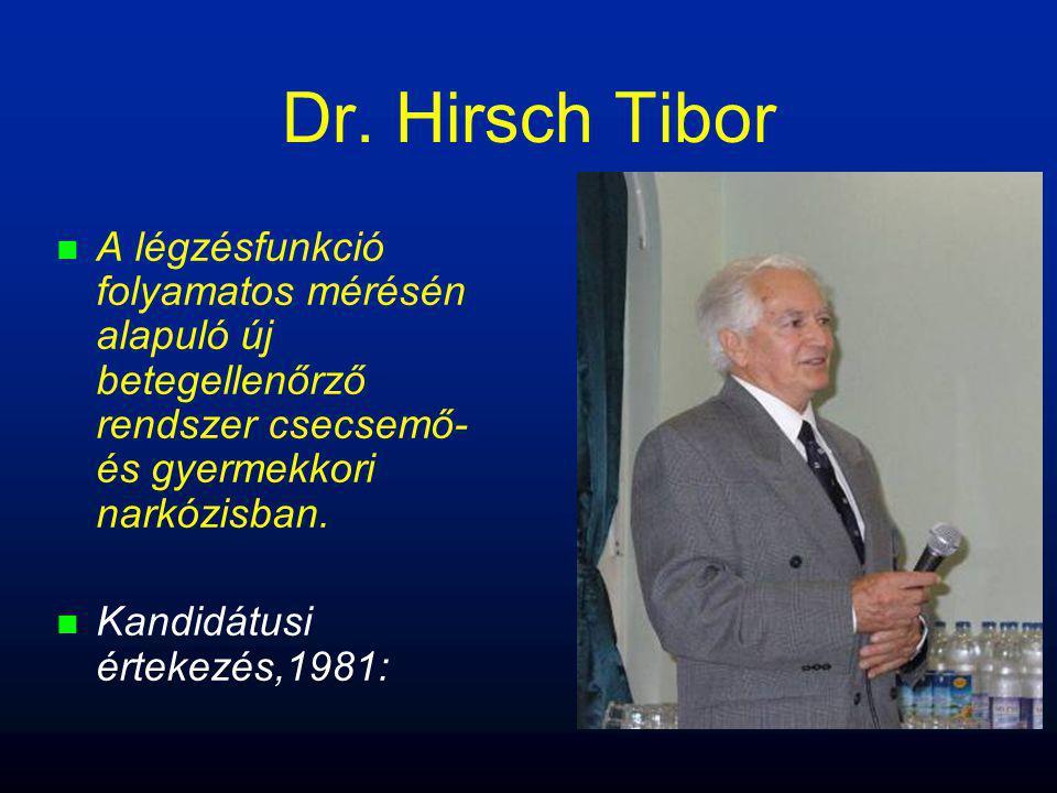 Dr. Hirsch Tibor A légzésfunkció folyamatos mérésén alapuló új betegellenőrző rendszer csecsemő- és gyermekkori narkózisban.