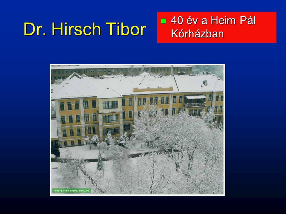 Dr. Hirsch Tibor 40 év a Heim Pál Kórházban