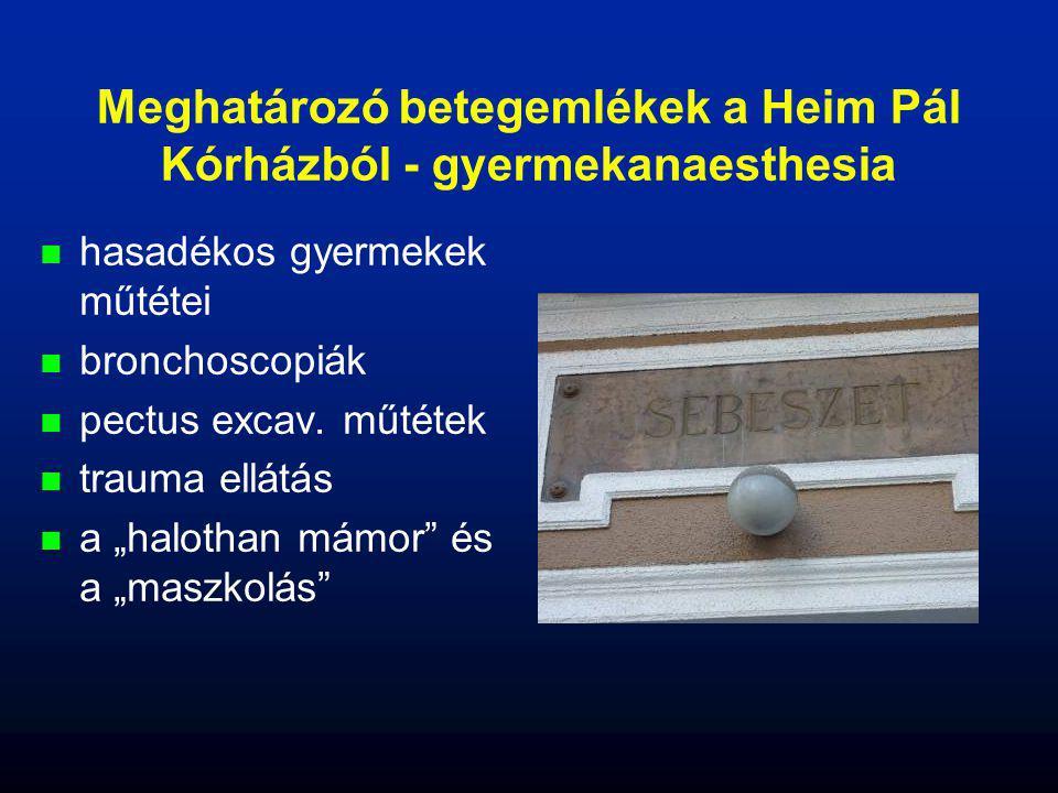 Meghatározó betegemlékek a Heim Pál Kórházból - gyermekanaesthesia
