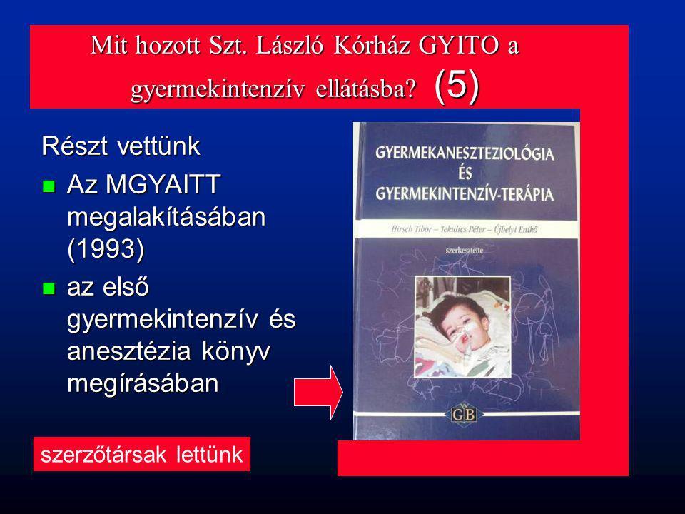 Mit hozott Szt. László Kórház GYITO a gyermekintenzív ellátásba (5)
