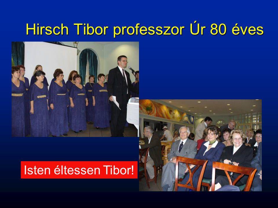 Hirsch Tibor professzor Úr 80 éves