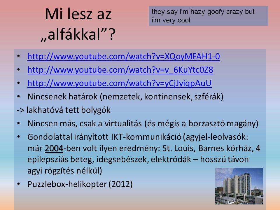 """Mi lesz az """"alfákkal http://www.youtube.com/watch v=XQoyMFAH1-0"""