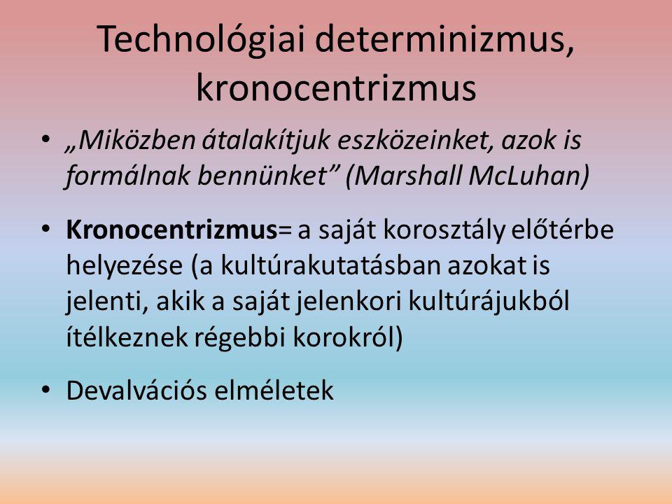 Technológiai determinizmus, kronocentrizmus