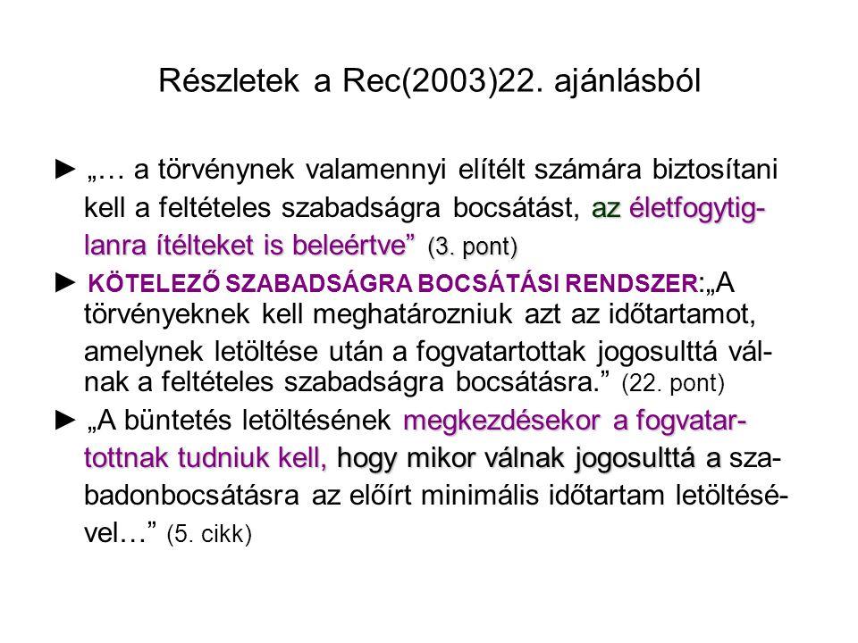 Részletek a Rec(2003)22. ajánlásból