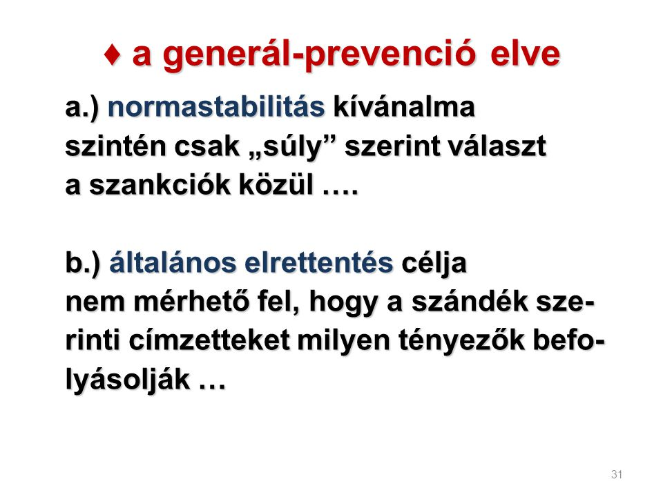 ♦ a generál-prevenció elve