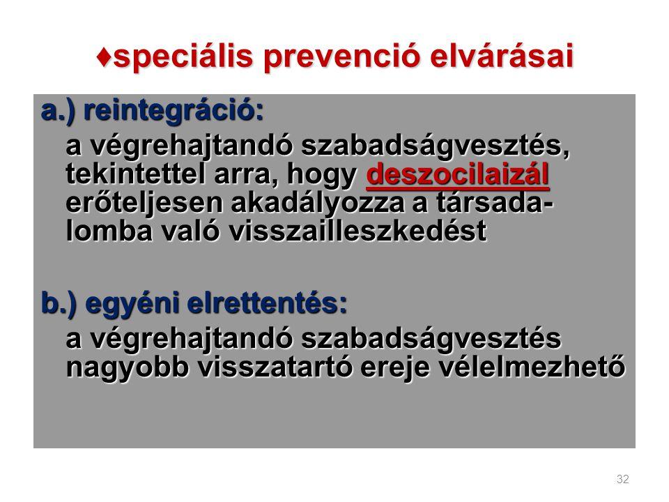 ♦speciális prevenció elvárásai