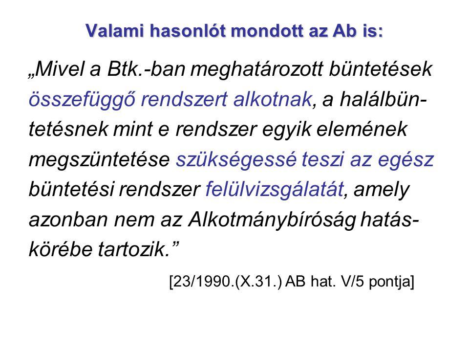 Valami hasonlót mondott az Ab is: