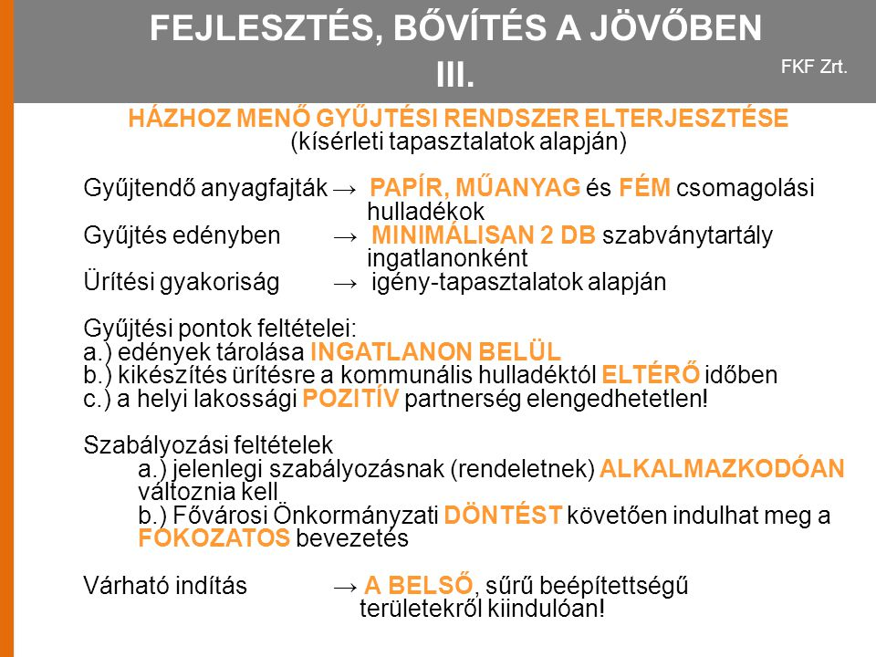 FEJLESZTÉS, BŐVÍTÉS A JÖVŐBEN III.