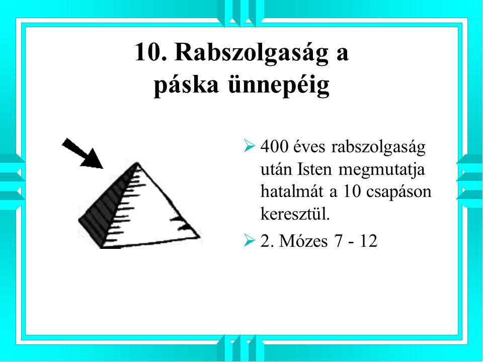 10. Rabszolgaság a páska ünnepéig