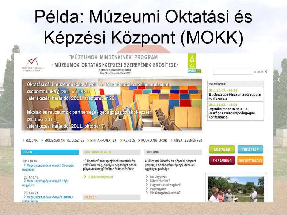 Példa: Múzeumi Oktatási és Képzési Központ (MOKK)