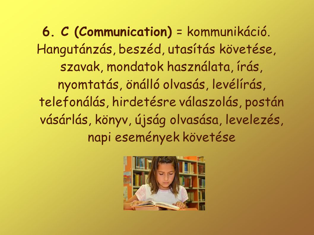 6. C (Communication) = kommunikáció.