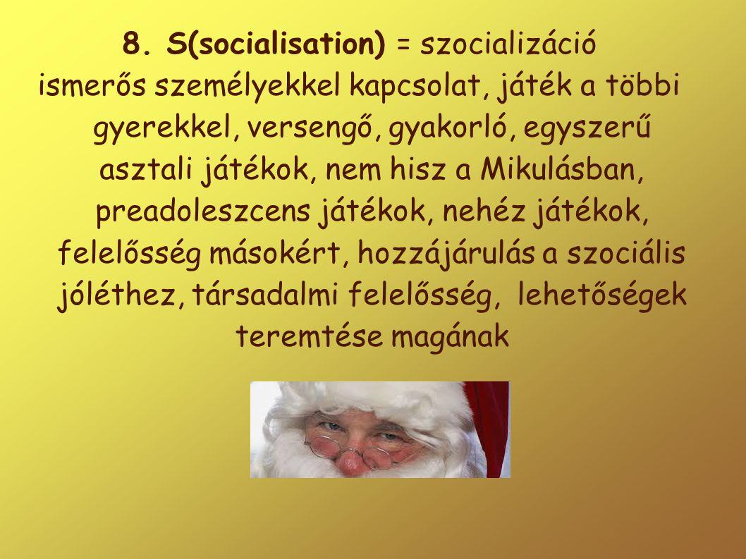 8. S(socialisation) = szocializáció