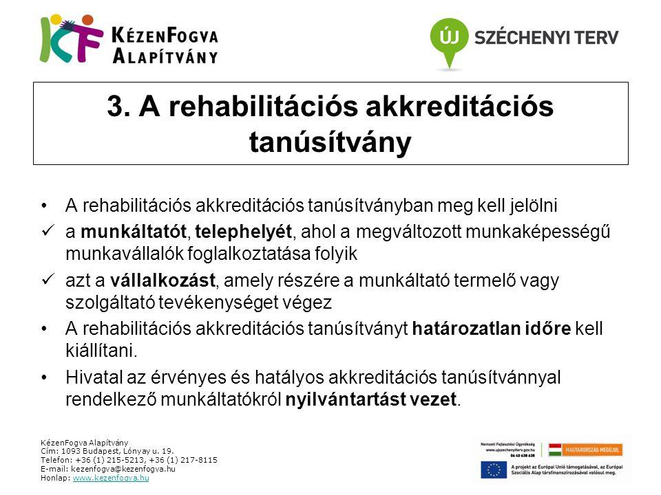 3. A rehabilitációs akkreditációs tanúsítvány