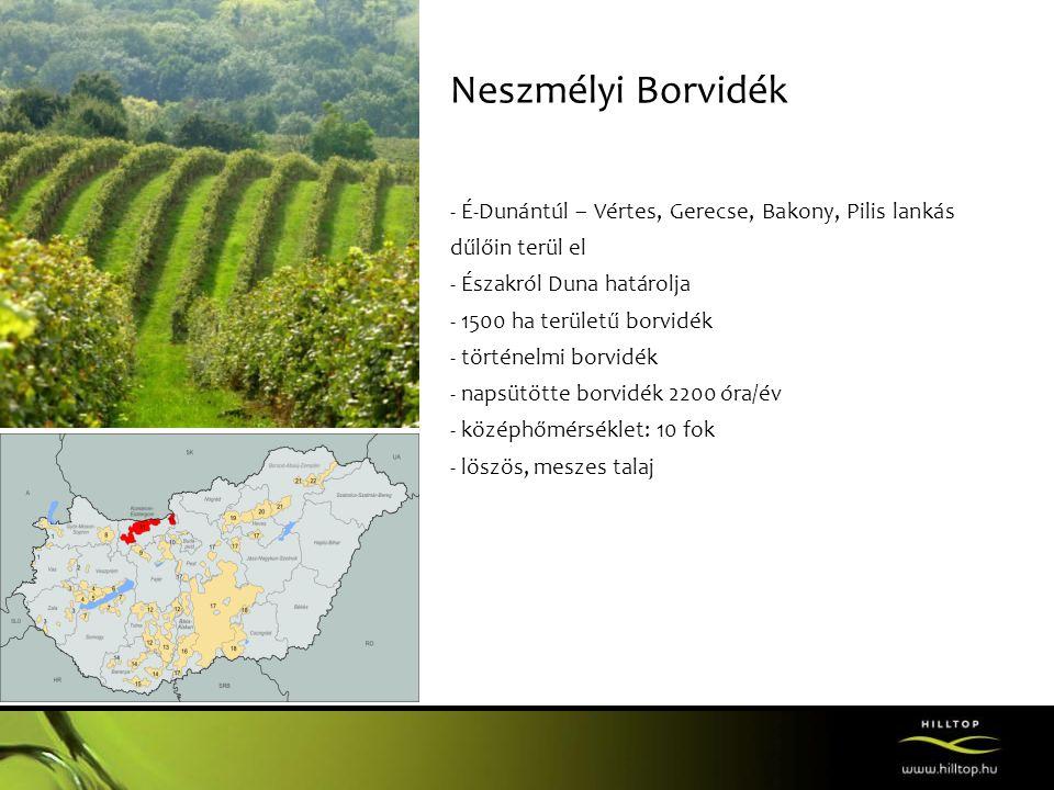 Neszmélyi Borvidék É-Dunántúl – Vértes, Gerecse, Bakony, Pilis lankás dűlőin terül el. Északról Duna határolja.