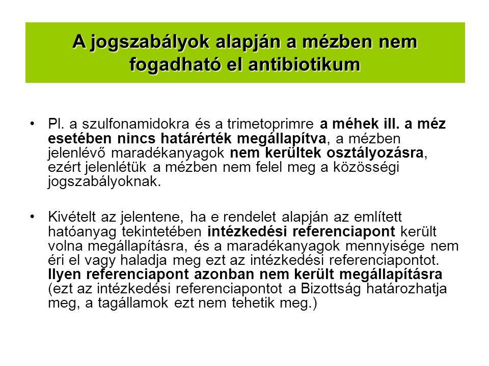 A jogszabályok alapján a mézben nem fogadható el antibiotikum