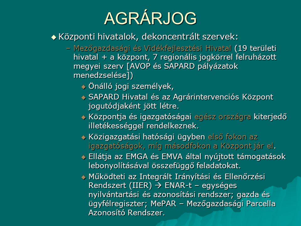 AGRÁRJOG Központi hivatalok, dekoncentrált szervek: