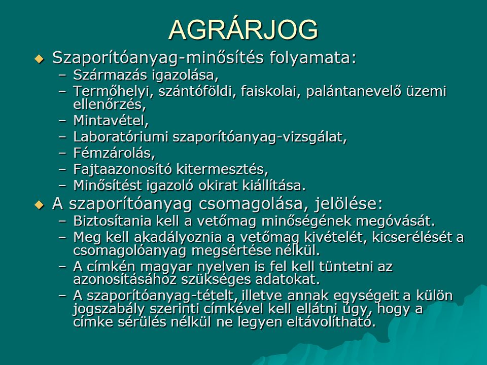 AGRÁRJOG Szaporítóanyag-minősítés folyamata: