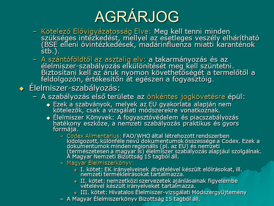 AGRÁRJOG Élelmiszer-szabályozás: