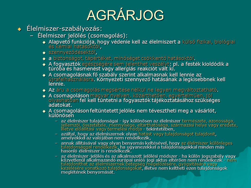 AGRÁRJOG Élelmiszer-szabályozás: Élelmiszer jelölés (csomagolás):