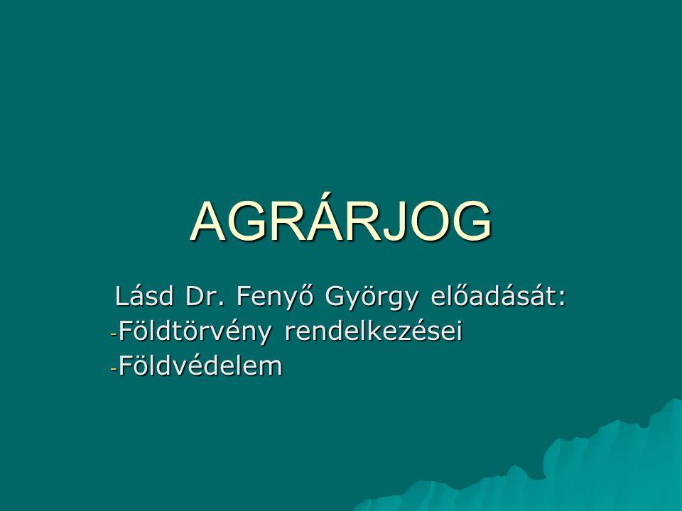 Lásd Dr. Fenyő György előadását: Földtörvény rendelkezései Földvédelem