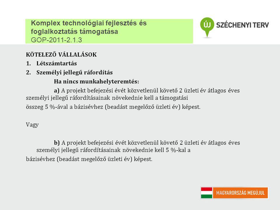 Komplex technológiai fejlesztés és foglalkoztatás támogatása GOP-2011-2.1.3