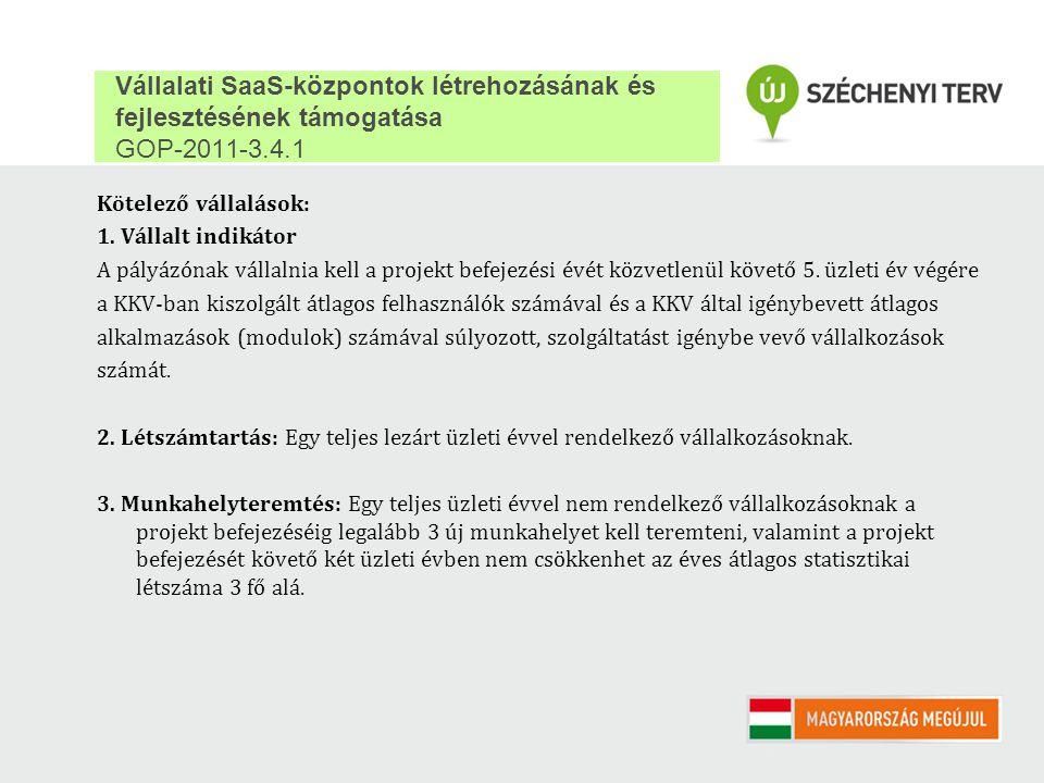 Vállalati SaaS-központok létrehozásának és fejlesztésének támogatása GOP-2011-3.4.1