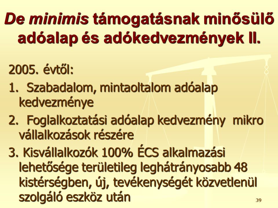 De minimis támogatásnak minősülő adóalap és adókedvezmények II.