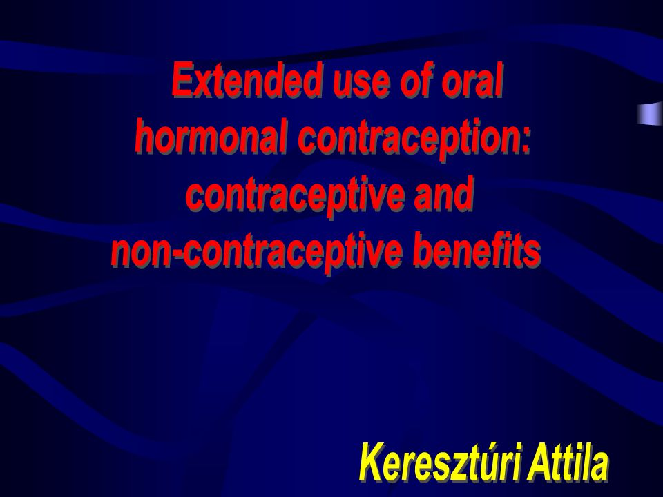 hormonal contraception: non-contraceptive benefits