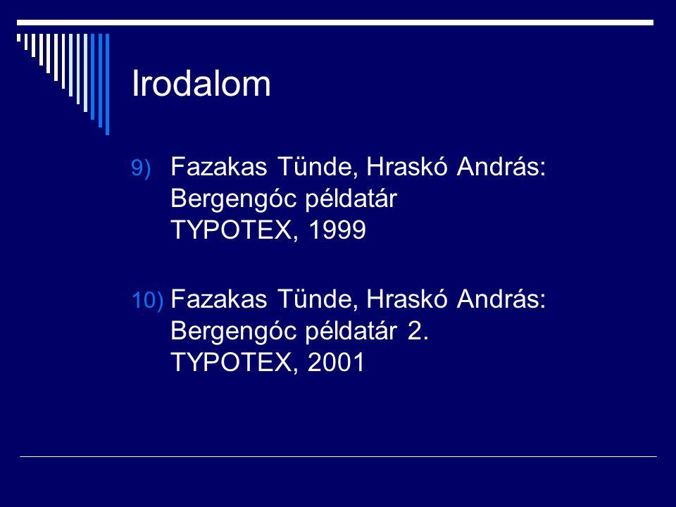 Irodalom Fazakas Tünde, Hraskó András: Bergengóc példatár TYPOTEX, 1999.