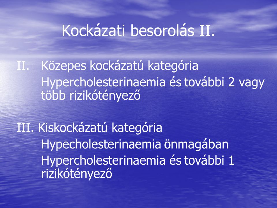 Kockázati besorolás II.