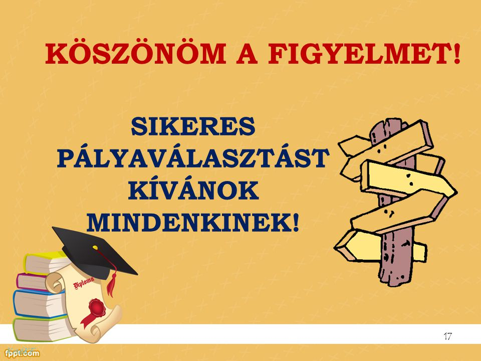 SIKERES PÁLYAVÁLASZTÁST KÍVÁNOK MINDENKINEK!