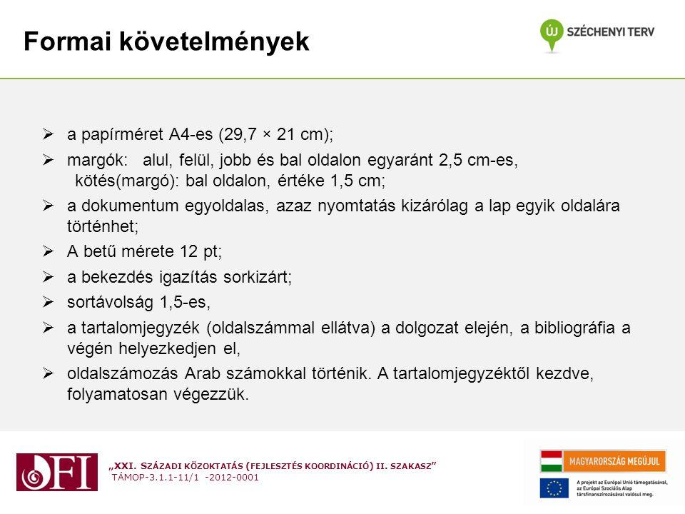Formai követelmények a papírméret A4-es (29,7 × 21 cm);