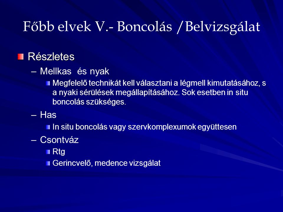Főbb elvek V.- Boncolás /Belvizsgálat