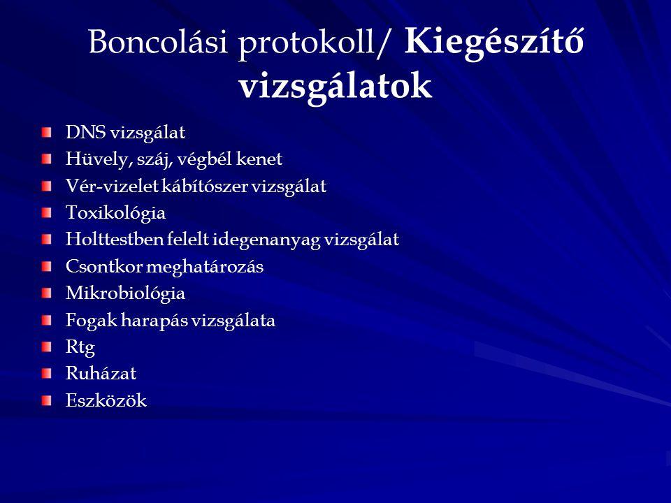 Boncolási protokoll/ Kiegészítő vizsgálatok