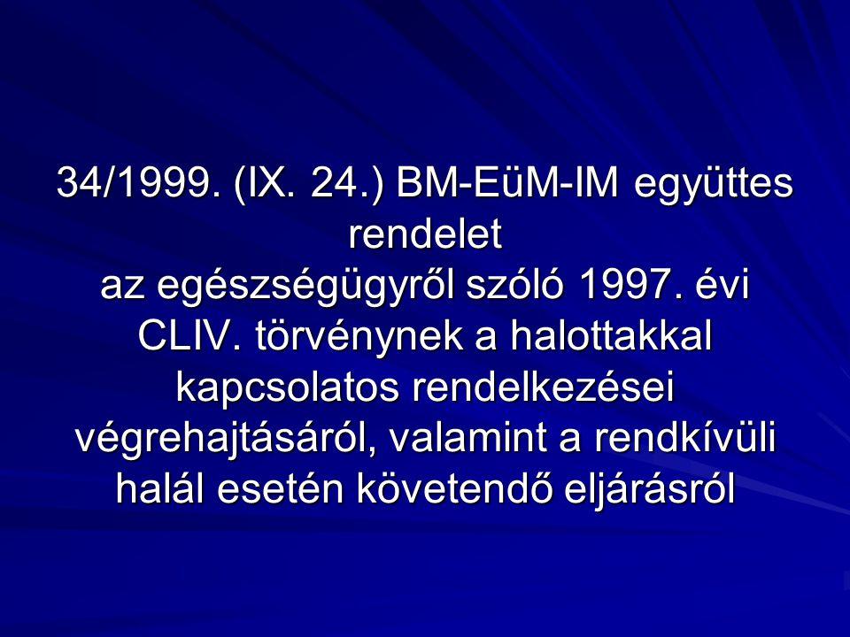 34/1999. (IX. 24.) BM-EüM-IM együttes rendelet az egészségügyről szóló 1997.