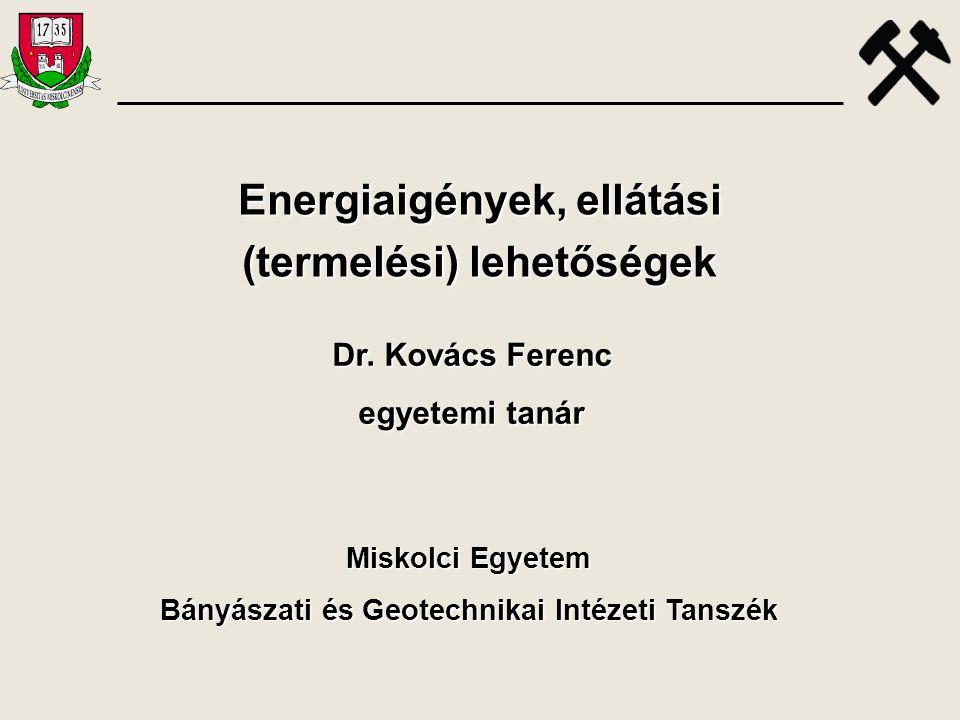 Energiaigények, ellátási (termelési) lehetőségek