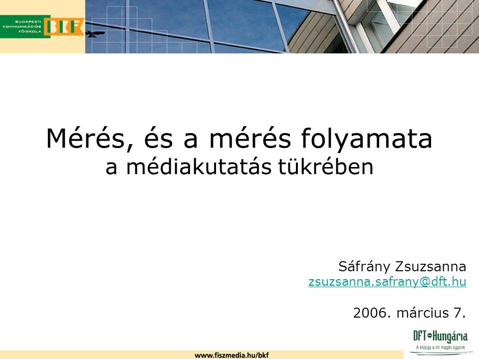 Mérés, és a mérés folyamata a médiakutatás tükrében