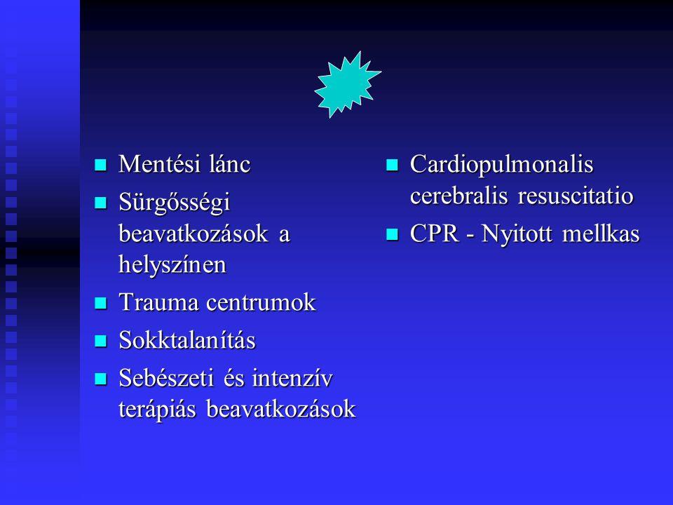Mentési lánc Sürgősségi beavatkozások a helyszínen. Trauma centrumok. Sokktalanítás. Sebészeti és intenzív terápiás beavatkozások.