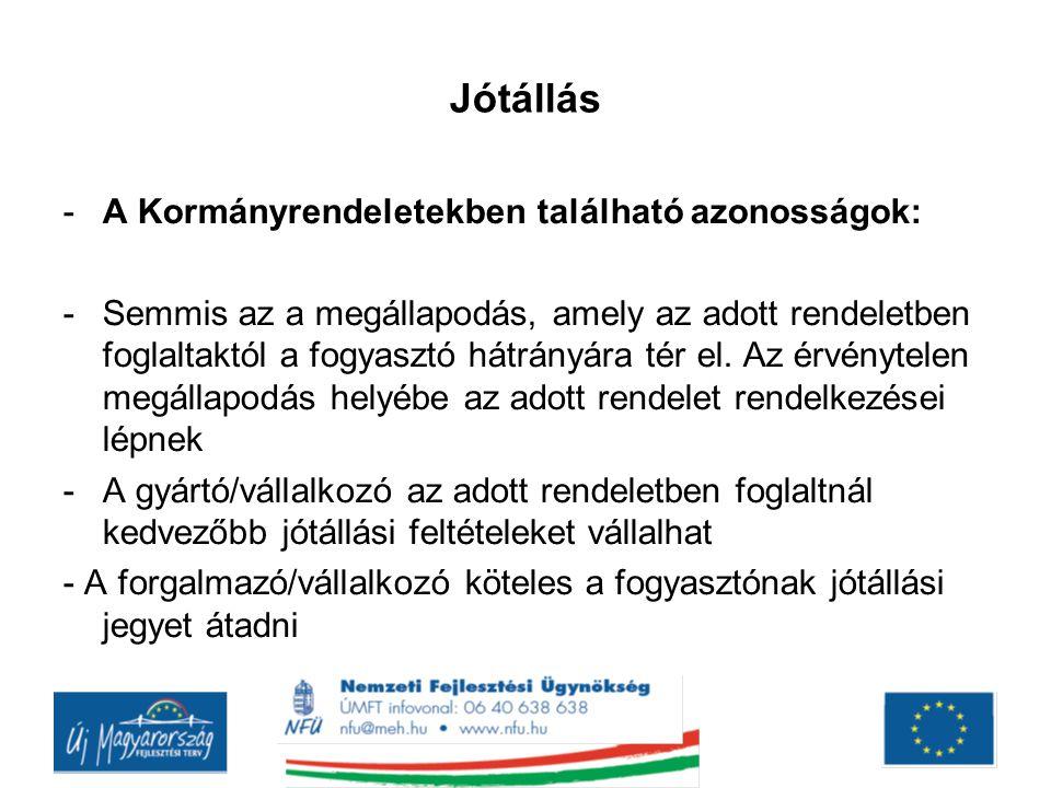 Jótállás A Kormányrendeletekben található azonosságok: