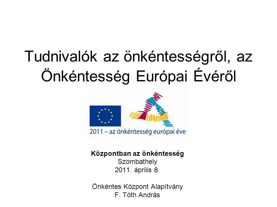 Tudnivalók az önkéntességről, az Önkéntesség Európai Évéről