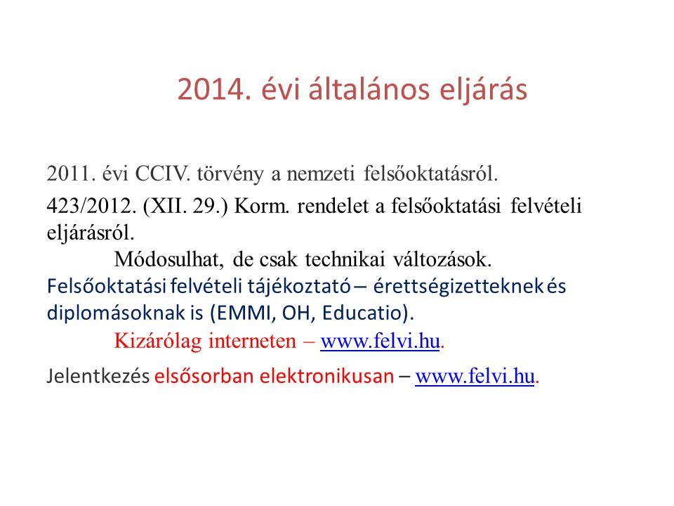 2014. évi általános eljárás 2011. évi CCIV. törvény a nemzeti felsőoktatásról.