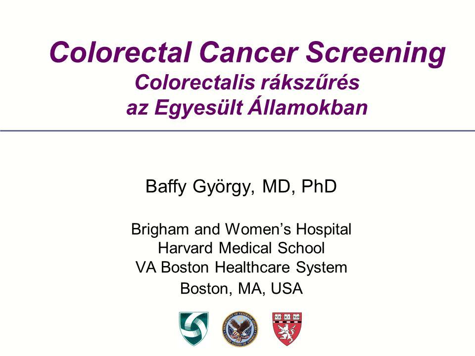 Colorectal Cancer Screening Colorectalis rákszűrés az Egyesült Államokban