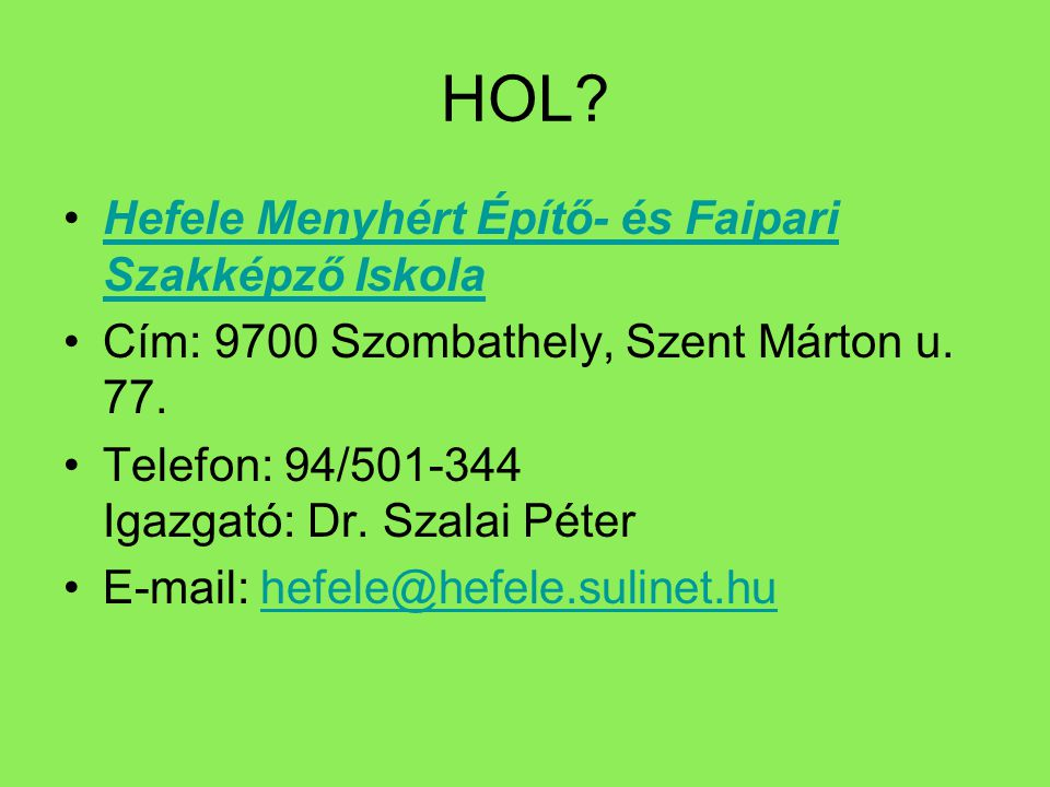 HOL Hefele Menyhért Építő- és Faipari Szakképző Iskola