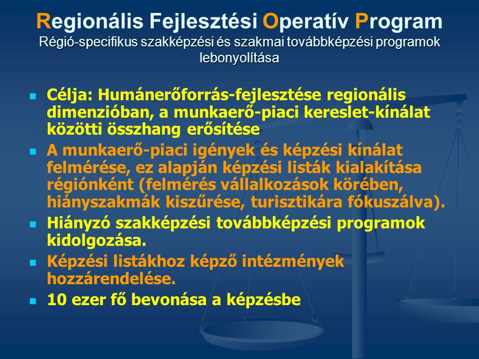 Regionális Fejlesztési Operatív Program Régió-specifikus szakképzési és szakmai továbbképzési programok lebonyolítása