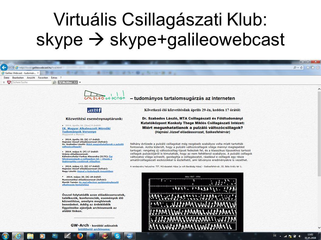 Virtuális Csillagászati Klub: skype  skype+galileowebcast