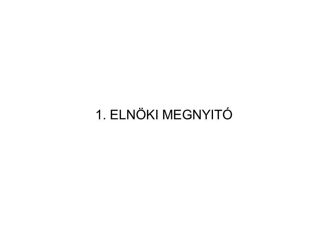 1. ELNÖKI MEGNYITÓ
