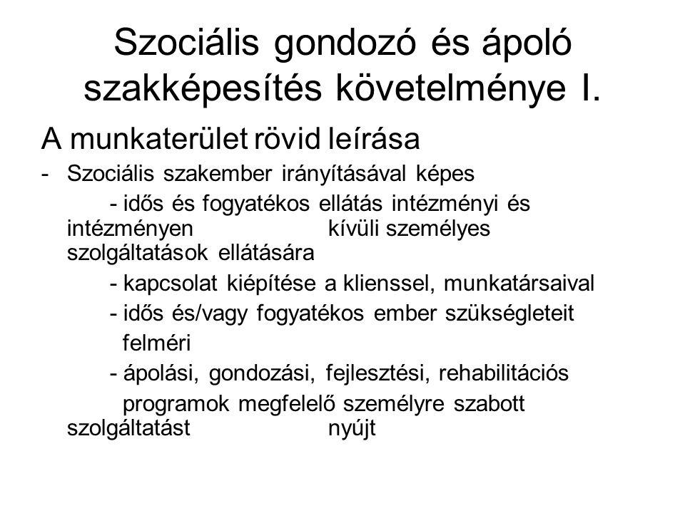 Szociális gondozó és ápoló szakképesítés követelménye I.
