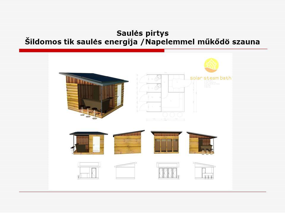 Saulės pirtys Šildomos tik saulės energija /Napelemmel műkődö szauna