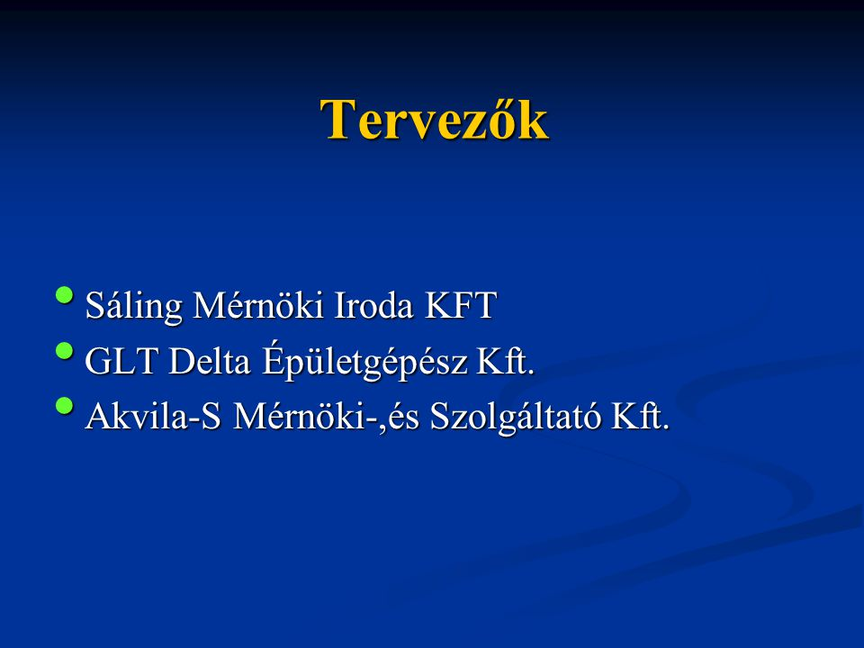 Tervezők Sáling Mérnöki Iroda KFT GLT Delta Épületgépész Kft.