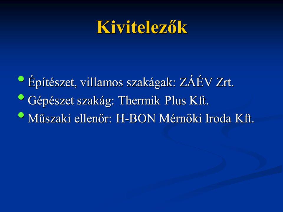 Kivitelezők Építészet, villamos szakágak: ZÁÉV Zrt.